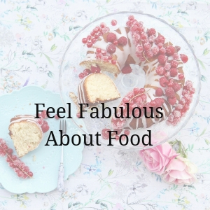 feel fabulous about food